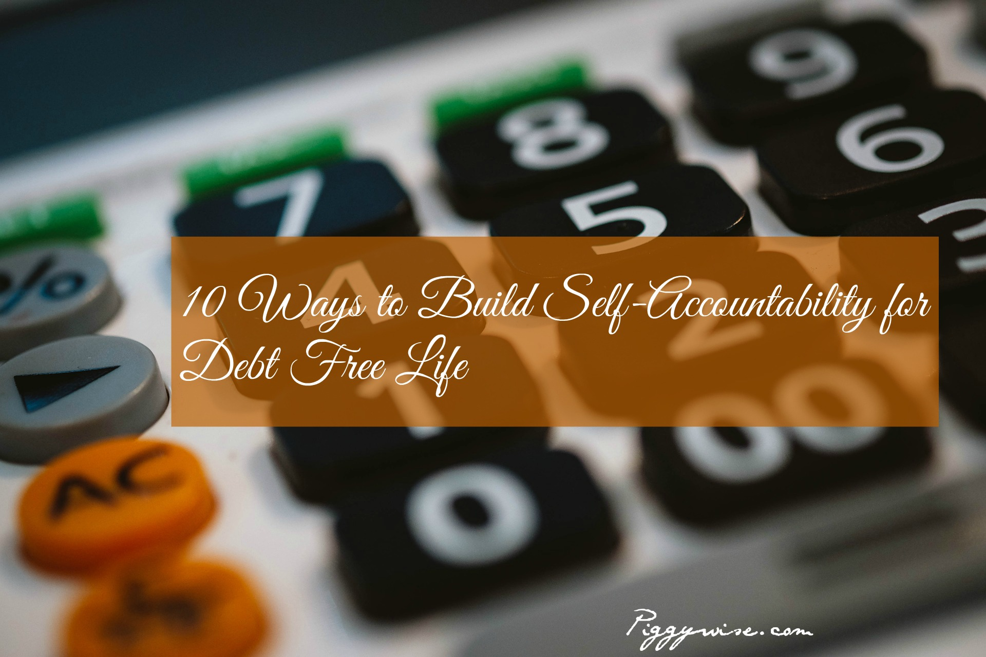 [Infographic] 10 Ways to Build Self-Accountability for Debt Free Life
